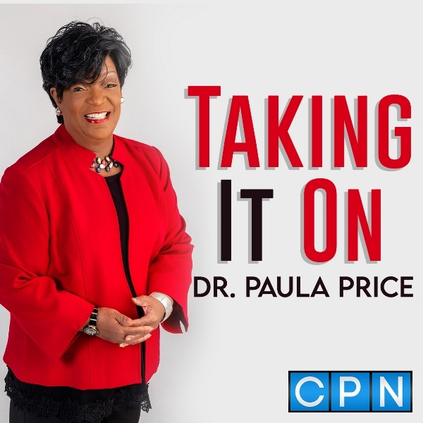 Dr. Paula Price Launches 'Taking It on With Dr. Paula Price' Podcast to Tackle Today's Most Controversial Issues
