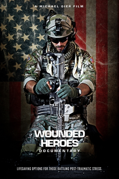 Wounded Heroes Documentary Brings Hope to Our Military, First Responders, and Everyone Battling Post Traumatic Stress